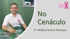No Cenáculo: 16/10/2020 - Pr. Welfany Nolasco Rodrigues