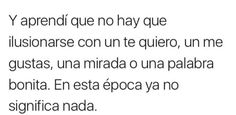 Tan real que duele My Life Quotes, Sad Love Quotes, Real Talk Quotes, Fact Quotes, True Quotes, Ex Amor, Love Quotes Wallpaper, Flirty Quotes, Inspirational Phrases