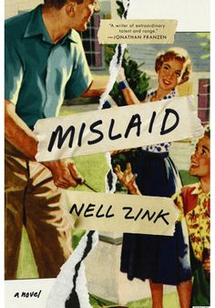 Mislaid by Zell Zink  Novel about a lesbian in the conservative South during the mid-1960s, Peggy falls under the spell of Lee, a gay aristocratic poet, in Zink's zany farce. The comedy of errors cunningly exposes our deep-seated prejudices about race and desire.