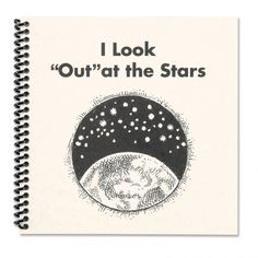 """I Look """"Out"""" at the Stars"""