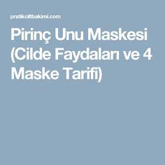 Pirinç Unu Maskesi (Cilde Faydaları ve 4 Maske Tarifi) Rice Flour Mask (Benefits to the Skin and 4 Mask Recipes) Mask Girl, Skin Mask, Rice Flour, Benefit, Recipes, Ideas, Recipies, Ripped Recipes, Thoughts