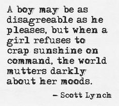 """from Republic of Thieves, by Scott Lynch - pinning because I love the phrase """"crap sunshine on command! Amy Poehler, Quotes To Live By, Me Quotes, Famous Quotes, Wisdom Quotes, Feminist Quotes, Feminist Art, Thing 1, Deep"""