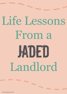 Life Lessons From a Jaded Landlord  - Rhyan Finch Team - www.FinchTeam.com 757-255-8289