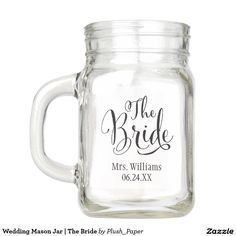 "Personalized wedding mason jars feature a stylish script writing saying ""the bride"". Custom black text can be personalized for the new Mrs.Bride with her married name and wedding date that can be customized in an easy to use template. #bridal #JustMarried #newlyweds"