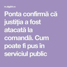 Ponta confirmă că justiţia a fost atacată la comandă. Cum poate fi pus în serviciul public