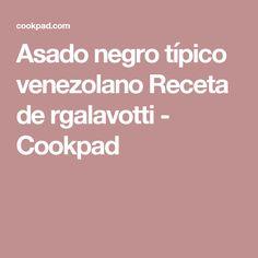 Asado negro típico venezolano Receta de rgalavotti - Cookpad
