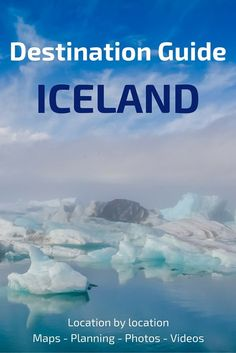 ICELAND - Your guide to plan your trip around the island - maps, videos, photos, planning tips... All you need location by location!