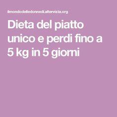 Dieta del piatto unico e perdi fino a 5 kg in 5 giorni