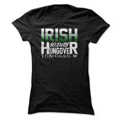 St Patricks Day T Shirt,birthday Gift, Luck Of The Irish T Shirt,Irish Today, Hungover Tomorrow T Shirt T-Shirt Hoodie Sweatshirts oea