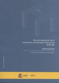 Guía de aplicación de la instrucción de hormigón estructural (EHE-08) : edificación / Comisión Permanente del Hormigón