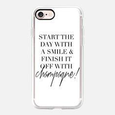Start the day with a smile and finish it off with Champagne by Maria Kritzas iPhone 7 and iPhone 7 Plus for @casetify