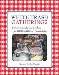 A companion to White trash Cooking