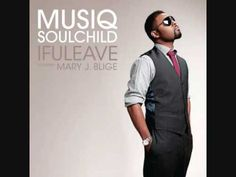 """IFULEAVE"" by Musiq Soulchild feat. Mary J. Blige"