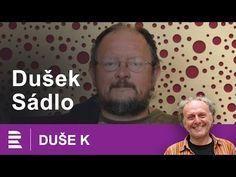 Duše K: rozhovor Jaroslava Duška s biologem Jiřím Sádlem Health Fitness, Psychology, Fitness, Health And Fitness, Excercise