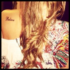 """believe"" tattoo I think I'd like this on the back of my neck"