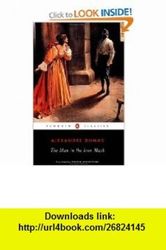 The Man in the Iron Mask (Penguin Classics) (9780140439243) Alexandre Dumas p�re, Joachim Neugroschel, Francine Du Plessix-Gray , ISBN-10: 0140439242  , ISBN-13: 978-0140439243 ,  , tutorials , pdf , ebook , torrent , downloads , rapidshare , filesonic , hotfile , megaupload , fileserve