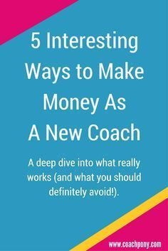 5 interesting ways to make money as a new coach - #3 will surprise you!