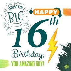 Dream Big Happy Birthday, you Amazing Guy! Happy Birthday Wishes Boy, Birthday Greetings For Boyfriend, Boy 16th Birthday, Happy Mothers Day Wishes, Happy Birthday Flower, Birthday Cards For Boys, Birthday Wishes Quotes, Happy Birthday Messages, Happy Birthday Images