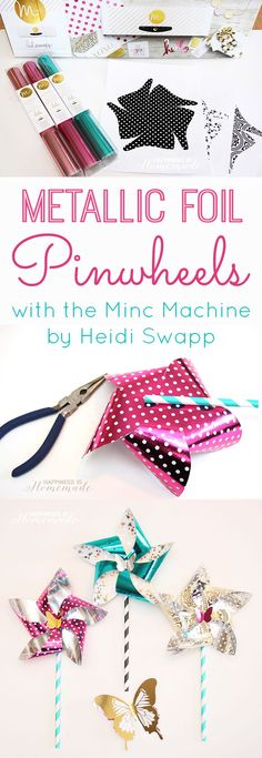 How to Make Metallic Foil Pinwheels with the Minc Machine by Heidi Swapp - Tutorial
