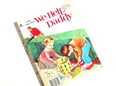 Vintage childrens book, We Help Daddy, is a Little Golden Book story, written by Mini Stein and illustrated by Eloise Wilkin.