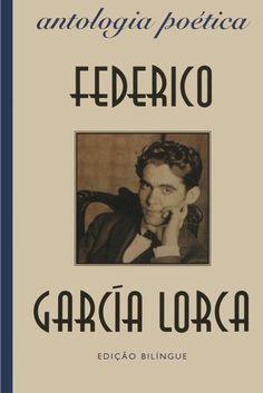 Conhecer Tudo: Antologia Poética – Federico García Lorca – Resenha - Quem é…