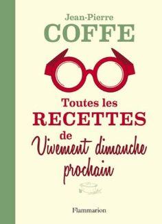 Toutes les recettes de Vivement dimanche prochain Jean-Pierre Coffe - Bibliothèque - Vous pouvez retrouver le cours de cuisine par des enfants pour des enfants de Cuisine de mémé moniq oe-dans-leau.com/cuisine-meme-moniq/