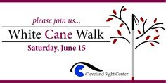 Join us or The Cleveland Sight Center's White Cane Walk on Saturday, June 15 from 10 a.m. - 1 p.m.!