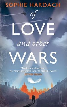 BOOK REVIEW: Of Love and Other Wars by Sophie Hardach   A moving book with a gripping plot that is beautifully written!   On the blog now