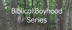 Biblical Boyhood - teaching self control to little ones (carelessness, wasting, and being destructive)