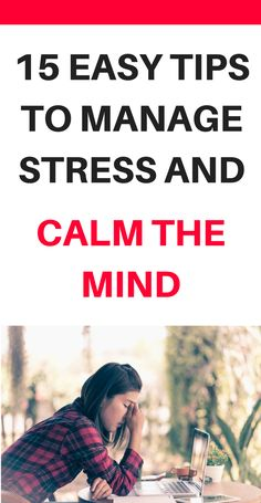 We have busy lives. It's no surprise that life can get a bit too much for some of us. It's easy for the pressure life puts on us to turn to stress but we must make sure we deal with this in a healthy way. Here are 15 simple steps to help eliminate stress and calm your mind. Stress | Anxiety | Relaxation | Stress management | Stress relief | Coping with stress | Stress management tips | Stress Management activities | reduce stress | stress symptoms. #stress