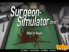 Surgeon Simulator 2013, A Realistic Open Heart Surgery Video Game. Nice!