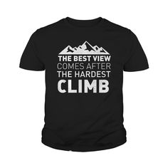The Best View Comes After The Hardest Climb youth tee