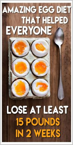 Amazing Egg Diet That Helped Everyone Lose At Least 15 Pounds In 2 Weeks