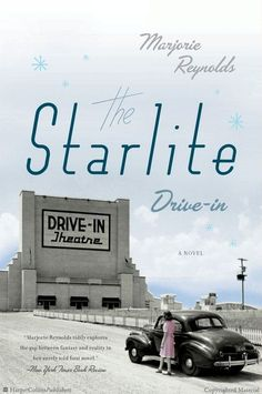 The Starlite Drive-in: A Novel by Marjorie Reynolds