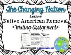 Indian/Native Americans Removal Writing AssignmentIncluded in this resource: Native American Lessons, Native American Indians, Andrew Jackson Presidency, Writing Assignments, Cover Pages, Rubrics, Social Studies, Acting, Knowledge