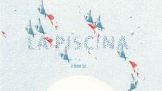 La Piscina  Ilustradora: Ji Hyeon Lee Barbara Fiore Editora