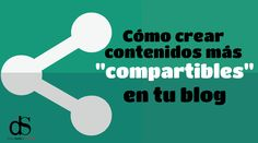 cómo crear contenidos más compartibles en tu blog Digital Marketing, Wordpress, Letters, Blog, Hacks, Letter, Blogging, Lettering, Calligraphy