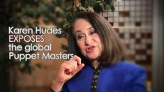 Karen Hudes exposes the Global Puppet Masters