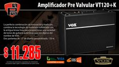 La Púa San Miguel: Amplificador para Guitarra Pre Valvular VOX  VT120...