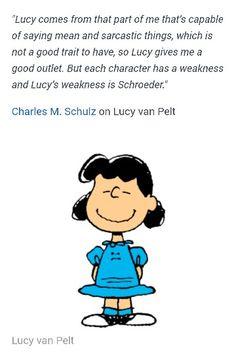 Charles Schulz on Lucy Van Pelt...Follow me & The Gang :)  https://www.pinterest.com/plzmrwizard67/