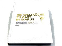 """Kochbuch der Woche – """"Die Weltköche zu Gast im Ikarus Band 4"""" Cover, Books, Textbook, Libros, Book, Book Illustrations, Libri"""