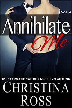 Annihilate Me (Vol. 4) (The Annihilate Me Series) - Kindle edition by Christina Ross. Romance Kindle eBooks @ Amazon.com.