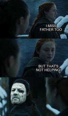 Not helping Arya! Game of Thrones.