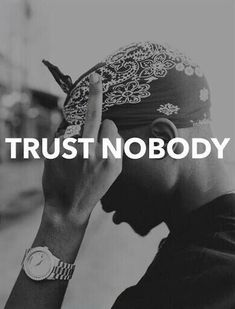 truth rap trust watch tupac shakur rapper west west side middle finger west coast Trust nobody black&white ourgreenworld Tupac Quotes, Gangsta Quotes, Rapper Quotes, True Quotes, Qoutes, Swag Quotes, Hip Hop Quotes, Hard Quotes, Strong Quotes