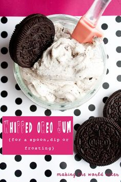 Oreo Whipped Cream Frosting.  Stands up really well and makes a great dip, frosting or even just mousse type dessert!