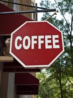 Stop and drink the coffee