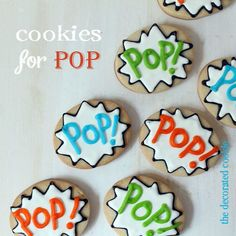 """""""POP"""" cookies (meant for Father's Day, but I'm thinking  of """"pop"""" and """"pow"""" for a Super Hero party!)"""