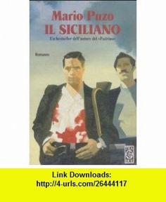 Il Siciliano (Italian Edition) (9788878197305) Mario Puzo , ISBN-10: 8878197300  , ISBN-13: 978-8878197305 ,  , tutorials , pdf , ebook , torrent , downloads , rapidshare , filesonic , hotfile , megaupload , fileserve