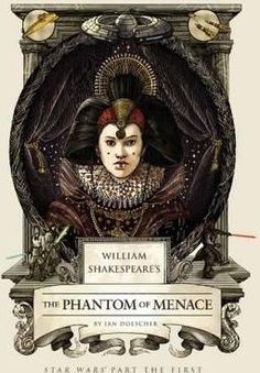William Shakespeare's The Phantom of Menace : Hardback : Quirk Books : 9781594748066 : 1594748063 : 13 Apr 2015 : The popular, NYT best-selling Elizabethan/sci-fi mashup series continues, with a Shakespearean take on the first Star Wars prequel, The Phantom Menace.