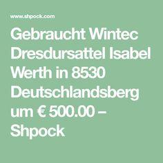 Gebraucht Wintec Dresdursattel Isabel Werth in 8530 Deutschlandsberg um € – Shpock E 500, Math Equations, Stuff To Buy